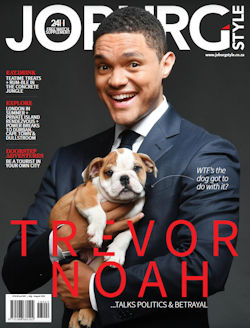 Joburgstyle Magazine Issue 41 Trevor Noah Talks Politics and Betrayal